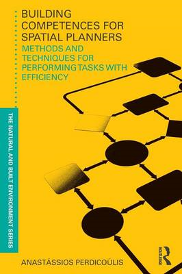 Building Competences for Spatial Planners: Methods and Techniques for Performing Tasks with Efficien (BOK)