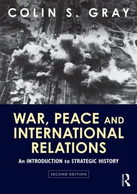 War, Peace and International Relations: An Introduction to Strategic History (BOK)