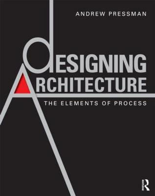 Designing Architecture: The Elements of Process (BOK)