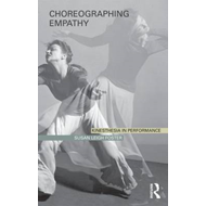 Choreographing Empathy: Kinesthesia in Performance (BOK)