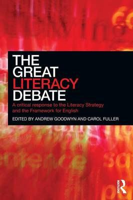 The Great Literacy Debate: A Critical Response to the Literacy Strategy and the Framework for Englis (BOK)