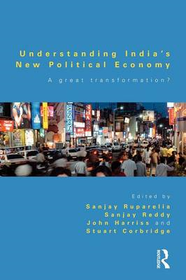 Understanding India's New Political Economy: A Great Transformation? (BOK)