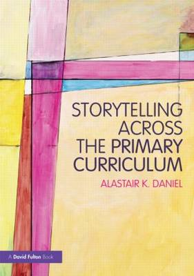 Storytelling Across the Primary Curriculum (BOK)