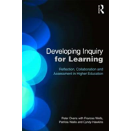 Developing Inquiry for Learning: Reflecting Collaborative Ways to Learn How to Learn in Higher Educa (BOK)