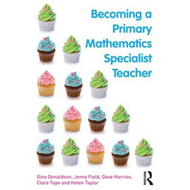 Becoming a Primary Mathematics Specialist Teacher (BOK)