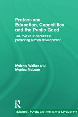 Professional Education, Capabilities and the Public Good: The Role of Universities in Promoting Huma (BOK)