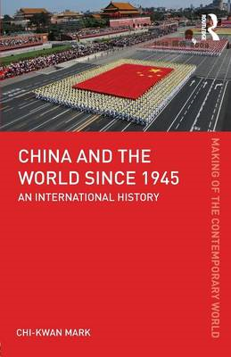 China and the World Since 1945: An International History (BOK)