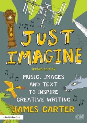 Just Imagine: Creative Ideas for Writing (BOK)