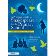 Practical Guide to Shakespeare for the Primary School (BOK)