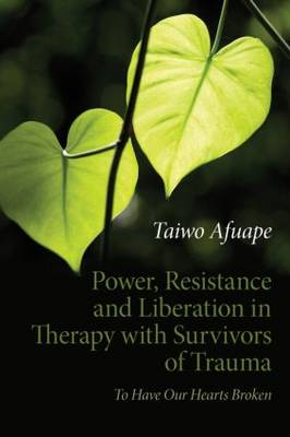 Power, Resistance and Liberation in Therapy with Survivors o (BOK)