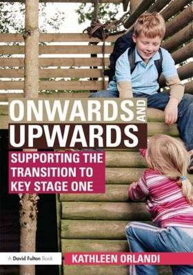 Onwards and Upwards: Supporting the Transition to Key Stage One (BOK)