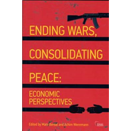 Ending Wars, Consolidating Peace: Economic Perspectives (BOK)