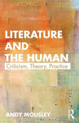 Literature and the Human: Theory, Criticism, Practice (BOK)