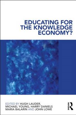 Educating for the Knowledge Economy?: Critical Perspectives (BOK)