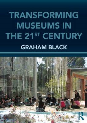 Transforming Museums in the Twenty-First Century (BOK)
