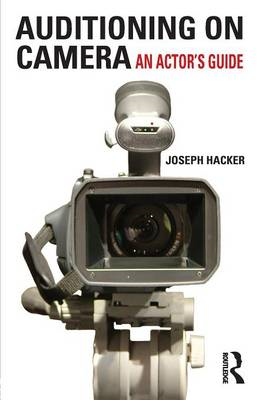 Auditioning on Camera: An Actor's Guide (BOK)
