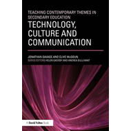 Teaching Contemporary Themes in Secondary Education: Technology, Culture and Communication (BOK)