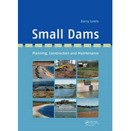 Small Dams: Planning, Construction and Maintenance (BOK)