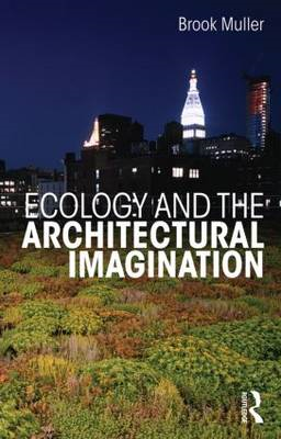Ecology and the Architectural Imagination (BOK)