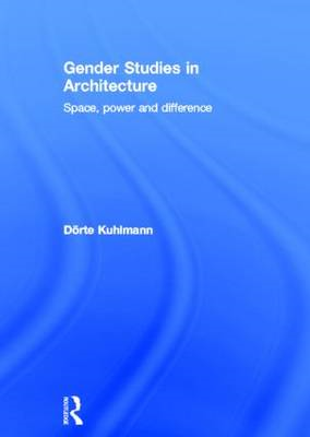 Gender Studies in Architecture: Space, Power and Difference (BOK)