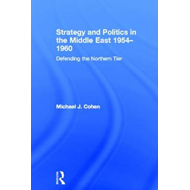 Strategy and Politics in the Middle East, 1954-1960 (BOK)