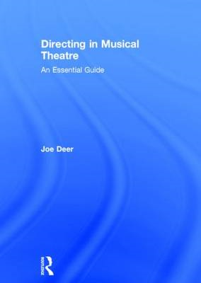 Directing in Musical Theatre: An Essential Guide (BOK)