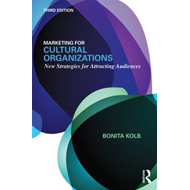 Marketing for Cultural Organizations: New Strategies for Attracting Audiences (BOK)