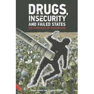 Drugs, Insecurity and Failed States: The Problems of Prohibition (BOK)