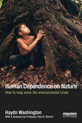 Human Dependence on Nature: How to Help Solve the Environmental Crisis (BOK)