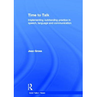 Time to Talk: Implementing Outstanding Practice in Speech, Language and Communication (BOK)