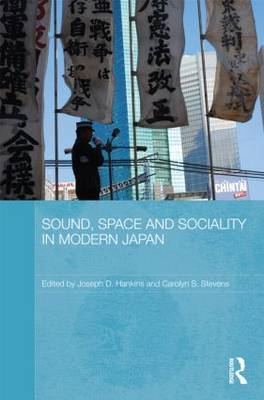 Sound, Space and Sociality in Modern Japan (BOK)
