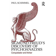 Sigmund Freud's Discovery of Psychoanalysis: Conquistador and Thinker (BOK)