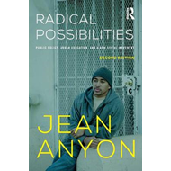 Radical Possibilities: Public Policy, Urban Education, and a New Social Movement (BOK)
