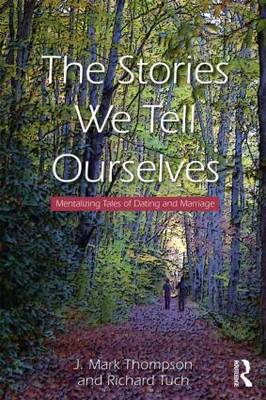The Stories We Tell Ourselves: Mentalizing Tales of Dating and Marriage (BOK)
