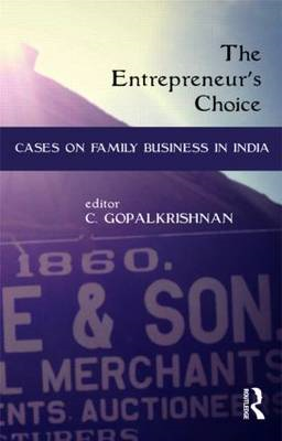 The Entrepreneur's Choice: Cases on Family Business in India (BOK)