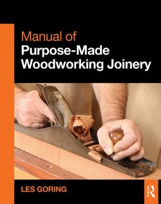 Manual of Purpose-Made Woodworking Joinery (BOK)