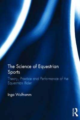 The Science of Equestrian Sports: Theory, Practice and Performance of the Equestrian Rider (BOK)