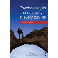 Psychoanalysis and Creativity in Everyday Life: Ordinary Genius (BOK)
