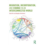 Migration, Incorporation, and Change in an Interconnected Wo (BOK)