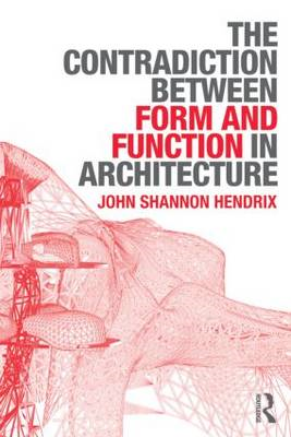 The Contradiction Between Form and Function in Architecture (BOK)