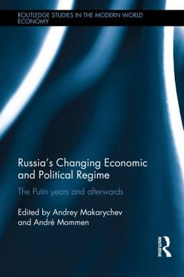 Russia's Changing Economic and Political Regimes: the Putin Years and Afterwards (BOK)