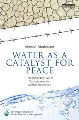 Water as a Catalyst for Peace: Transboundary Water Management and Conflict Resolution (BOK)