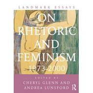 Landmark Essays on Rhetoric and Feminism (BOK)