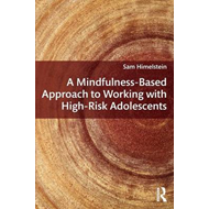 Mindfulness-Based Approach to Working with High-Risk Adolesc (BOK)