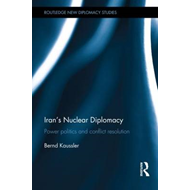 Iran's Nuclear Diplomacy: Power Politics and Conflict Resolution (BOK)