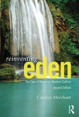 Reinventing Eden: The Fate of Nature in Western Culture (BOK)