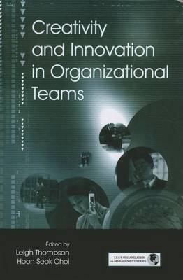 Creativity and Innovation in Organizational Teams (BOK)