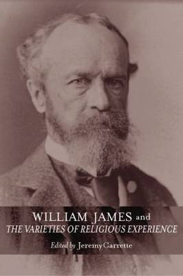 William James and the Varieties of Religious Experience: A Centenary Celebration (BOK)
