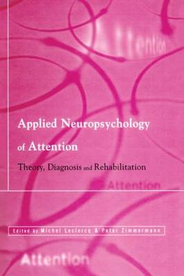Applied Neuropsychology of Attention: Theory, Diagnosis and Rehabilitation (BOK)
