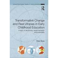 Transformative Change and Real Utopias in Early Childhood Ed (BOK)